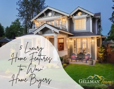 5 Luxury Home Features to 'Wow' Home Buyers