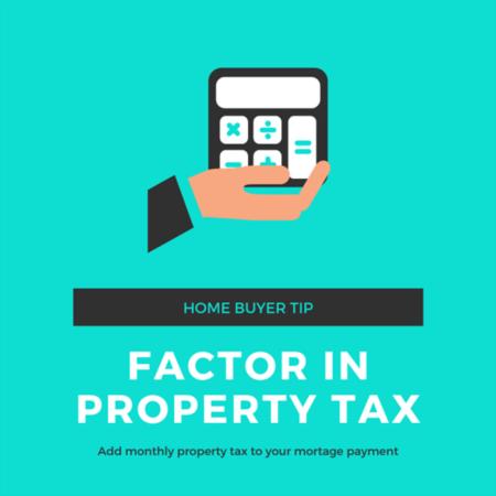HOME BUYER TIP: Factor in Property Tax