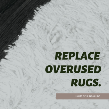 HOME SELLER TIP: Replace Overused Rugs