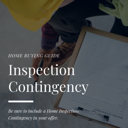 HOME BUYER TIP: Home Inspection Contingency in your offer