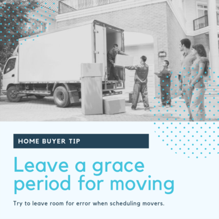 HOME BUYER TIP: Leave a grace period for moving