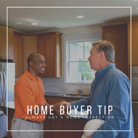 HOME BUYER TIP: Always get a home inspection