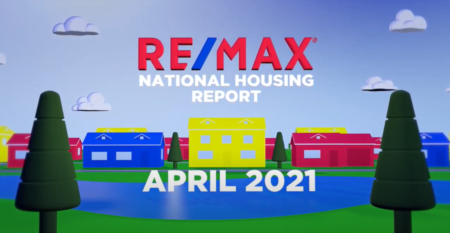RE/MAX National Housing Report for April 2021