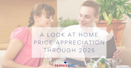 A Look at Home Price Appreciation Through 2025