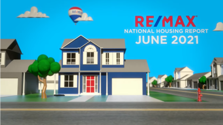 RE/MAX National Housing Report for June 2021