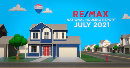 RE/MAX National Housing Report for July 2021