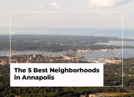The 5 Best Neighborhoods in Annapolis