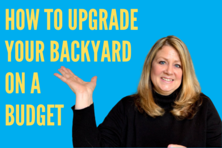 DIY - How to Upgrade Your Backyard on a Budget