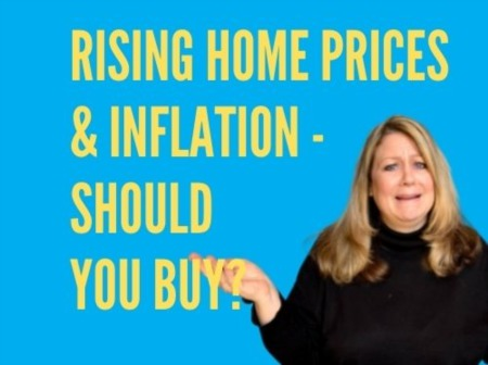 Inflation & Rising Home Prices - Should You Buy?