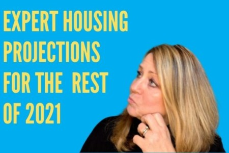 Expert Housing Projections for the Rest of 2021