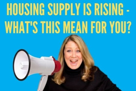 Housing Supply Is Rising – What's This Mean for You?