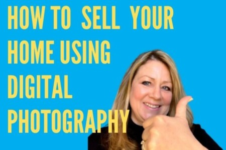 How to Sell Your Home Using Digital Photography