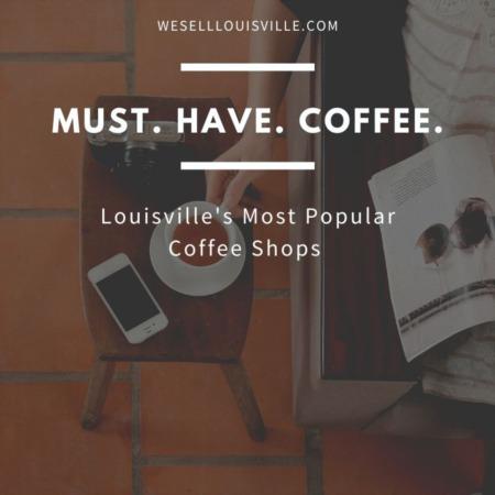 Louisville's Most Popular Coffee Shops