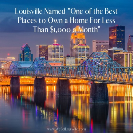 Louisville Named 'One of the Best Places to Own a Home For Less Than $1,000 a Month'