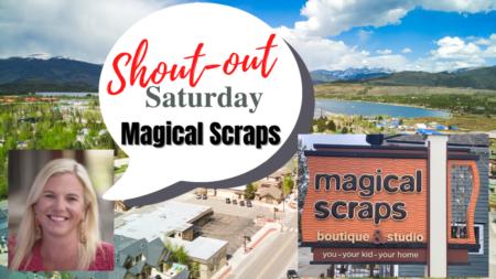 Shoutout Saturday- Magical Scraps Boutique & Studio Breckenridge, CO