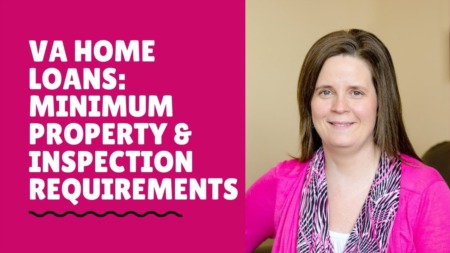 VA Home Loans: Minimum Property and Inspection Requirements