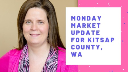 Monday Real Estate Market Update For Kitsap County WA