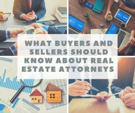 What Buyers and Sellers Should Know About Real Estate Attorneys