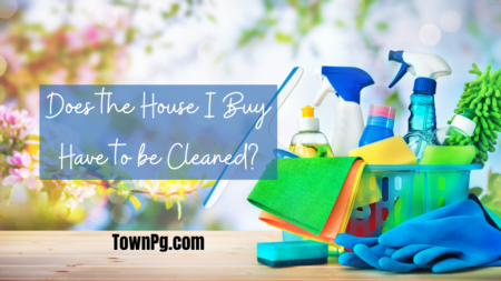 Does the House I Buy Have to be Cleaned?