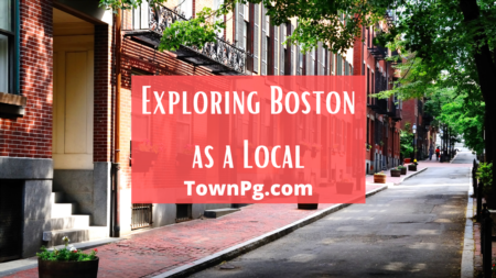 Exploring Boston as a Local and not a Tourist