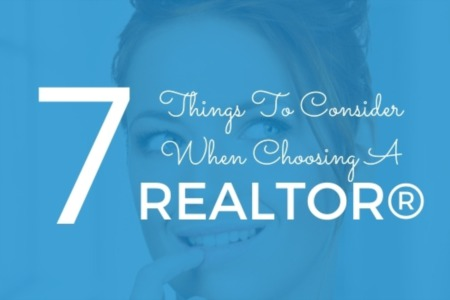 7 Things To Consider When Choosing A Realtor