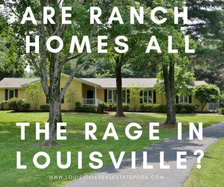 Are Ranch homes all the rage in Louisville?