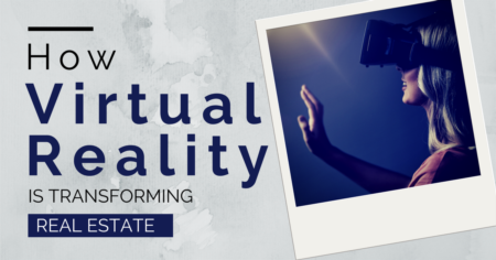 How Virtual Reality is Transforming Real Estate