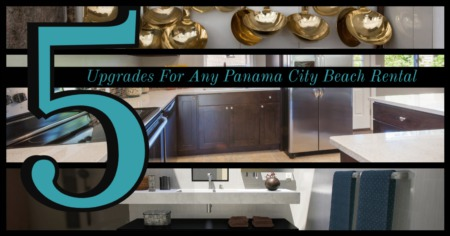 Five Upgrades For Panama City Beach Rentals