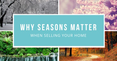 Why Seasons Matter When Selling Your Home
