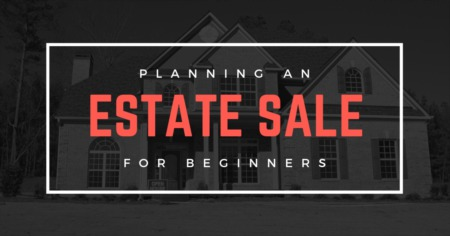 Planning An Estate Sale For Beginners