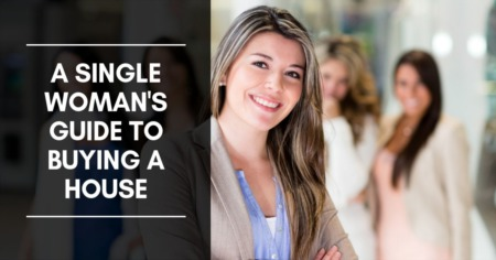 A Single Woman's Guide To Buying A House