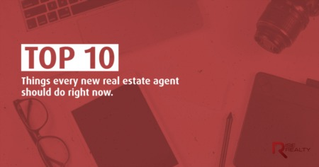 Top 10 things every new real estate agent should do right now