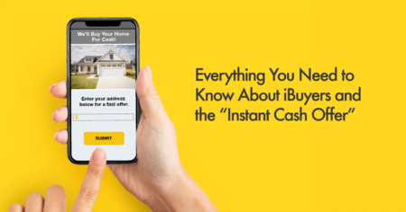 """Everything You Need to Know About iBuyers and the """"Instant Cash Offer"""""""