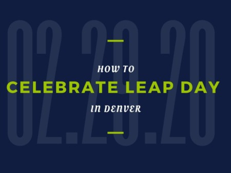 What to Do Leap Year Day 2020 in Denver