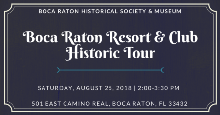 Boca Raton Resort Historic Tour | Saturday, August 25, 2018