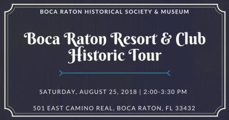Boca Raton Resort Historic Tour | Saturday, August 25, 2018