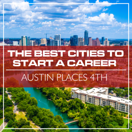 Austin Places 4th In The Best Cities To Start A Career