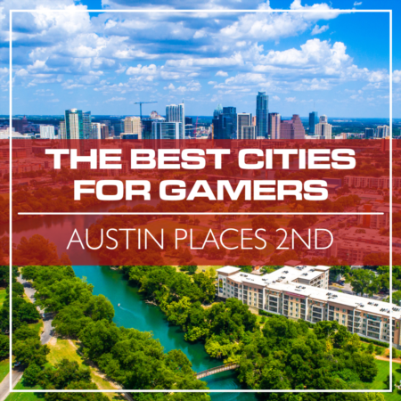 Austin is #2 In The Best Cities For Gamers