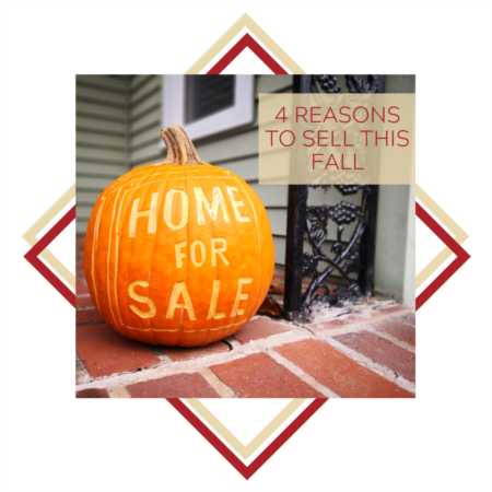 Top 4 Reasons To Sell This Fall