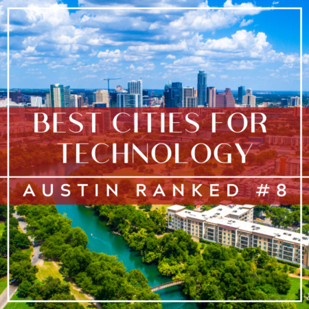 Top Cities for Technology: Austin Ranked in Top 10