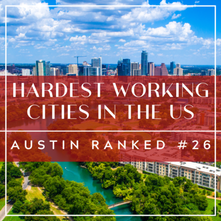 Hardest Working Cities: Austin Ranked #26
