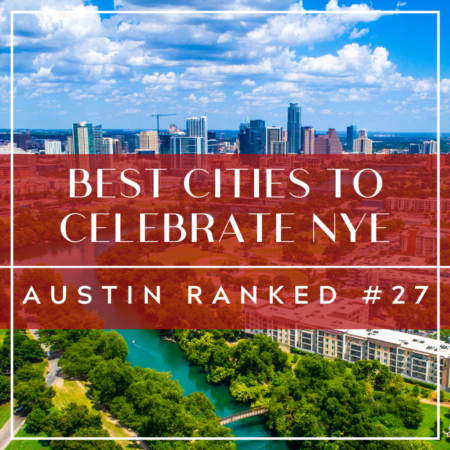 Best Cities to Celebrate New Year's: Austin Ranks In Top 30