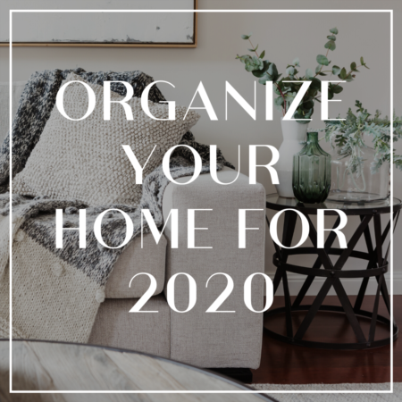 Organize Your Home For 2020