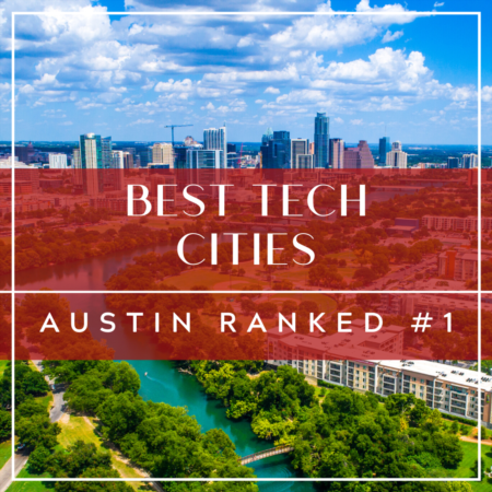 Best Tech Cities: Austin Ranked #1