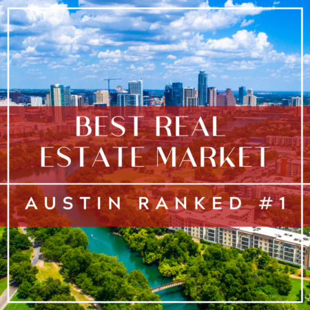 Best Cities For Real Estate: Austin Ranked #1