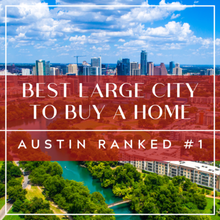 Best Large City To Buy A Home: Austin Ranked #1