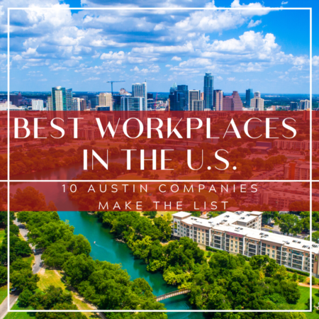 Best Workplaces in the US: 10 Austin Companies Make the List