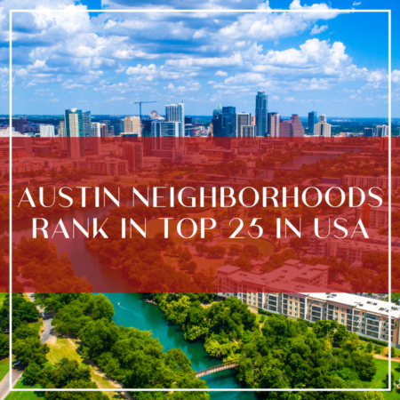 Austin Neighborhoods Rank In Top 25 In USA