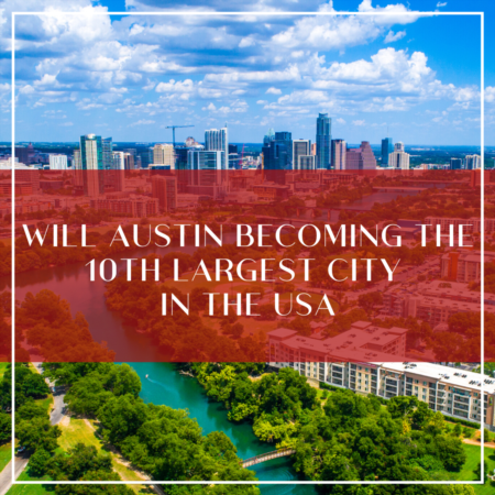 Will Austin Becoming The 10th Largest City In The USA?!