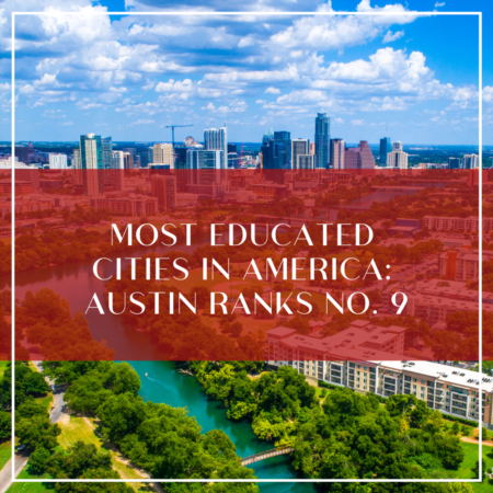 Most Educated Cities in America: Austin Ranks #9